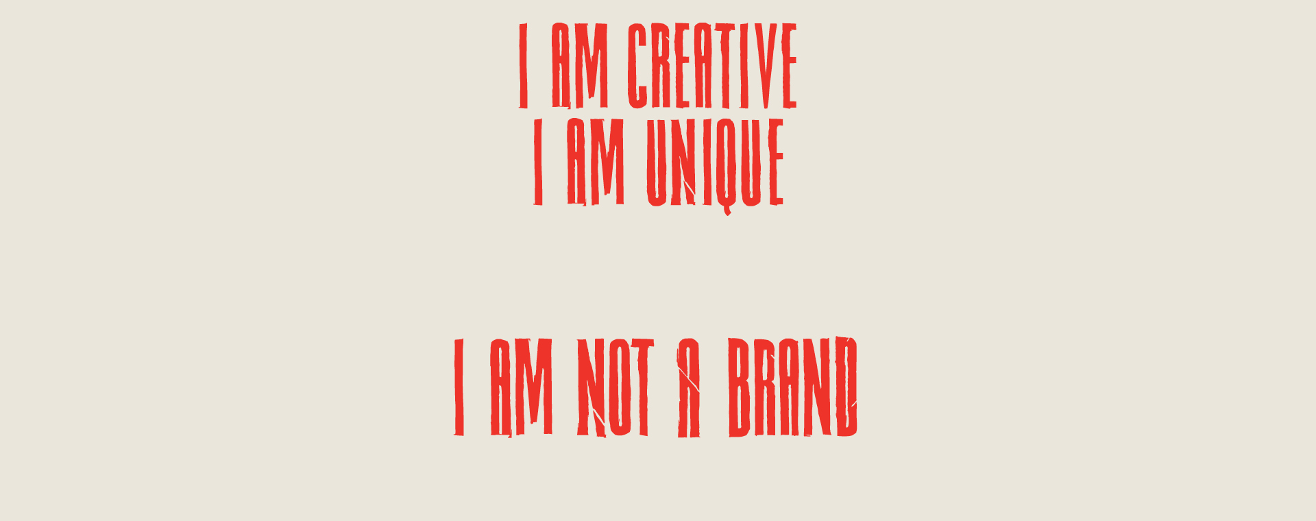 I Am Creative I Am Unique I Am Not A Brand in red branded logo typeface on cream coloured background.